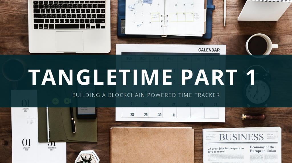 "Blog banner, with ""tangletime part 1"" as header and ""Building a time tracker using arduino and blockchain"" as subheading"