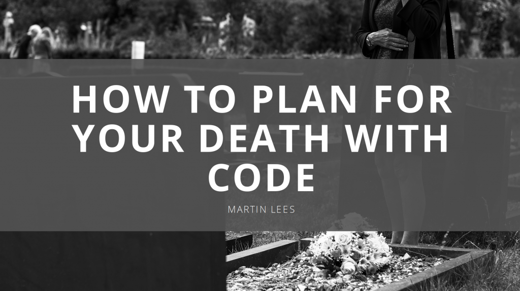 "Banner of a cemetry with text ""How to plan for your death with code"""